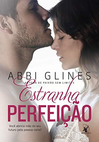 9788580412819: Estranha Perfeição. Você Abriria Mão do Seu Futuro Pela Pessoa Certa? (Em Portuguese do Brasil)