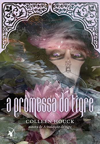 A Promessa do Tigre (Em Portugues do Brasil): Colleen Houck