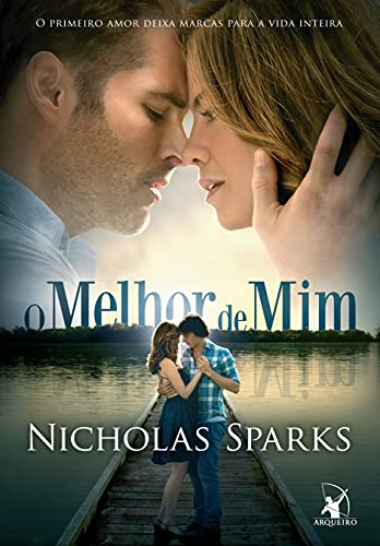 O Melhor de Mim. O Primeiro Amor: Nicholas Sparks