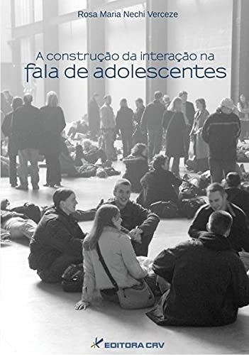 9788580420814: A Construção da Interação na Fala de Adolescentes (Em Portuguese do Brasil)