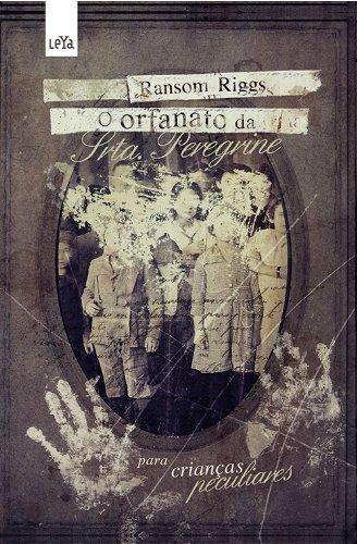 9788580442670: O Orfanato da Srta. Peregrine Para Crianças Peculiares (Em Portuguese do Brasil)