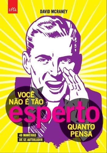 9788580444964: Voce Nao e Tao Esperto Quanto Pensa (Em Portugues do Brasil)