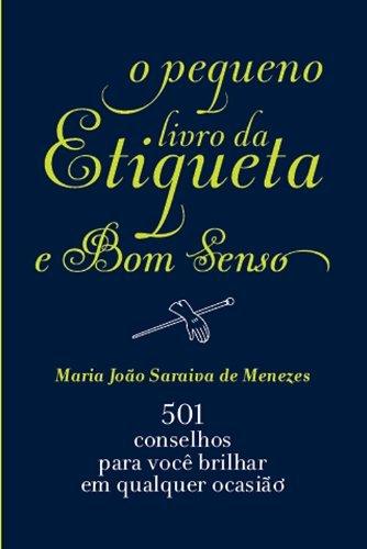 9788580446395: O Pequeno Livro Da Etiqueta E Bom Senso (Em Portuguese do Brasil)