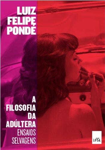 9788580448627: Filosofia da Adultera: Ensaios Selvagens (Em Portugues do Brasil)
