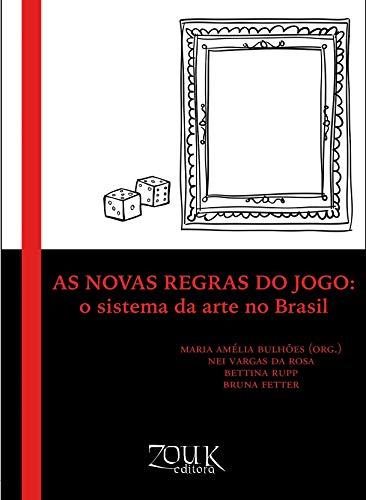 9788580490305: Novas Regras do Jogo, As: O Sistema da Arte no Brasil