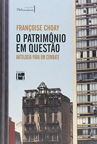 9788580540345: O Patrimonio em Questão. Antologia Para um Combate (Em Portuguese do Brasil)