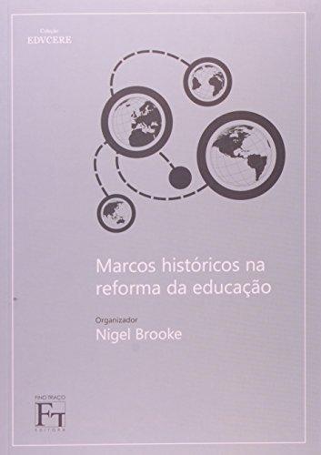 9788580540543: Marcos Historicos na Reforma da Educacao
