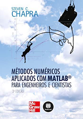 9788580551761: Metodos Numericos Aplicados Com Matlab Para Engenheiros e Cientistas