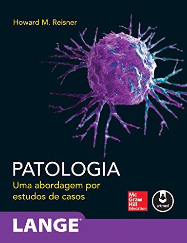 9788580555462: Patologia: Uma Abordagem Por Estudos de Casos