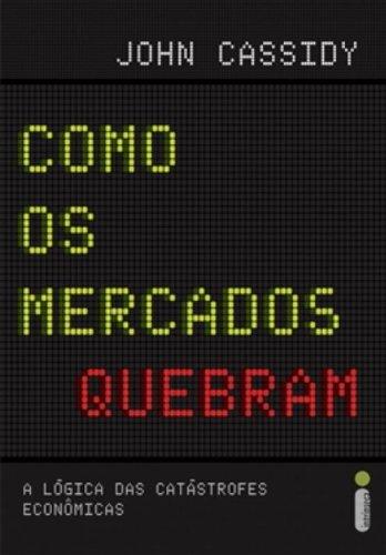 9788580570427: Como Os Mercados Quebram: A Logica das Catastrofes (Em Portugues do Brasil)
