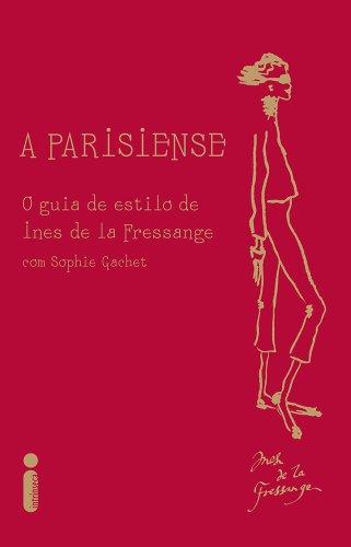 9788580570632: A Parisiense: o Guia de Estilo de Ines de la Fressange