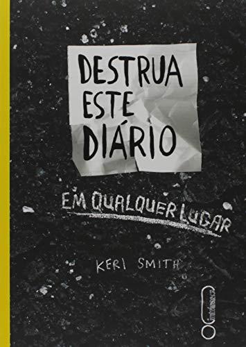 9788580577679: Destrua Este Diário em Qualquer Lugar (Em Portuguese do Brasil)