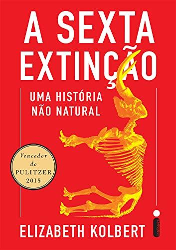 9788580578041: A Sexta Extinção. Uma Historia não Natural (Em Portuguese do Brasil)