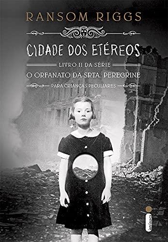 9788580578904: Cidade dos Etéreos - Livro II, Série O Orfanato da Srta. Peregrine Para Crianças Peculiares (Em Portuguese do Brasil)