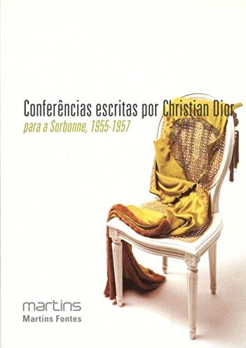 9788580630145: Conferencias Escritas por Christian Dior Para a Sorbonne. 1955-1957 (Em Portuguese do Brasil)