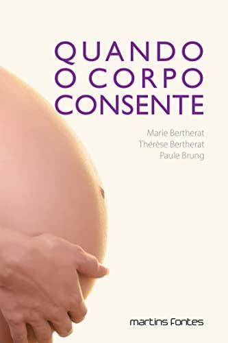 9788580631067: Quando o Corpo Consente (Em Portuguese do Brasil)