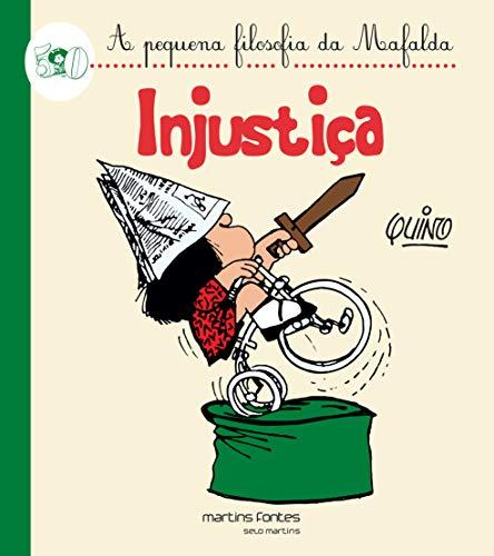 Mafalda - Injustiça (Coleção A Pequena Filosofia da Mafalda) (Em Portuguese do Brasil) - Quino