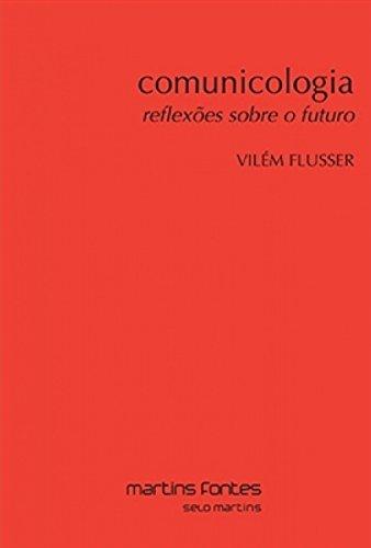 9788580631777: Comunicologia. Reflexões Sobre o Futuro (Em Portuguese do Brasil)