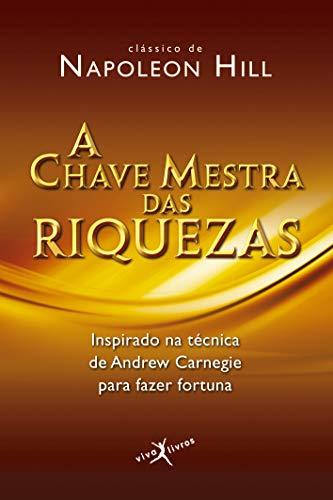 9788581030043: A Chave Mestra Das Riquezas (Em Portuguese do Brasil)