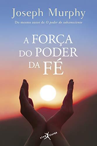 9788581030142: A Forca do Poder da Fé (Em Portuguese do Brasil)