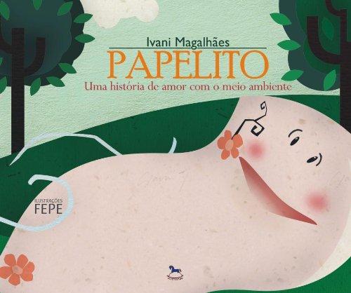 9788581081670: Papelito - Uma Historia De Amor Com O Meio Ambiente (Em Portuguese do Brasil)