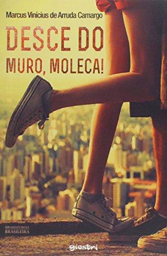 9788581084091: Desce do Muro, Moleca!