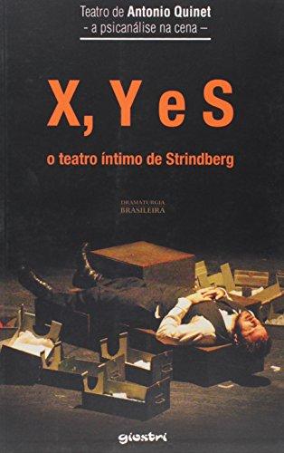 9788581085845: X, Y e S: O Teatro intimo de Strindberg - Colecao Dramartugia Brasileira