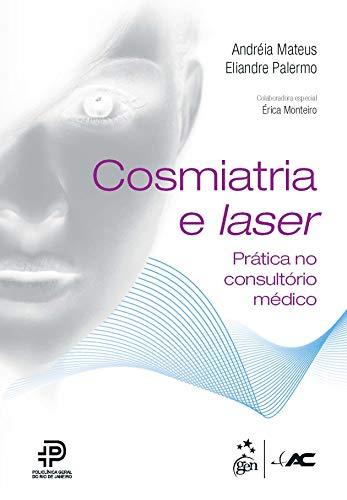 9788581140827: Cosmiatria e Laser. Prática no Consultório Médico (Em Portuguese do Brasil)