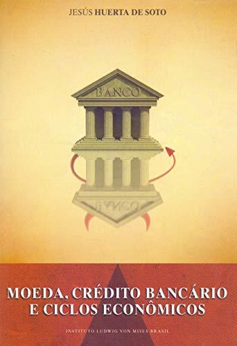 9788581190020: Moeda, Crédito Bancário e Ciclos Econômicos (Portuguese Edition)