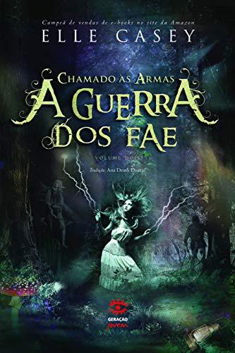 9788581302270: A Guerra dos Fae - Chamado As Armas (Vol. 2) (Em Portugues do Brasil)