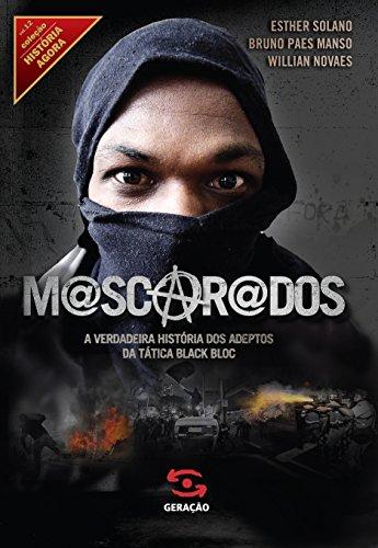9788581302799: Mascarados: A Verdadeira Historia dos Adeptos da T (Em Portugues do Brasil)