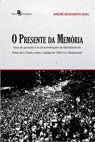 9788581486192: O Presente da Memória. Usos do Passado e as (Re)Construções de Identidade da Folha de São Paulo