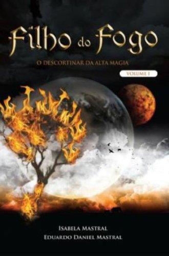 9788581580043: Livro – Filho do Fogo – Vol. 1 | Isabela e Eduardo Daniel Mastra