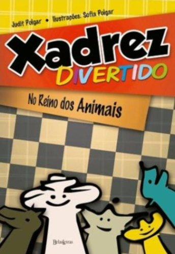 9788581740058: Xadrez Divertido. No Reino Dos Animais (Em Portuguese do Brasil)