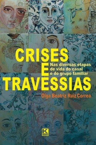 9788581801414: Crises e Travessias: Nas diversas etapas de vida do casal e do grupo familiar (Portuguese Edition)