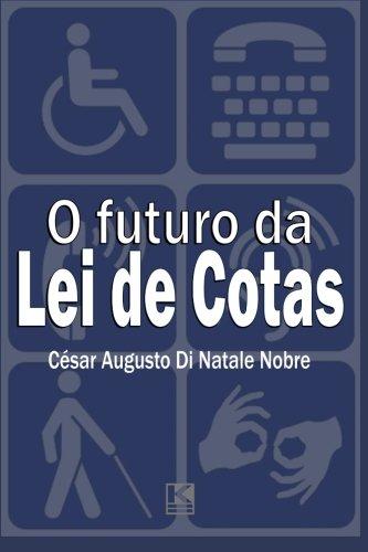 O futuro da Lei de Cotas: próximos: Nobre, César Augusto