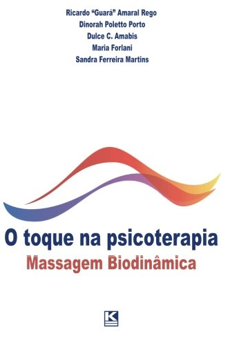 O Toque Na Psicoterapia: Massagem Biodinamica (Paperback): Ricardo Guara Amaral
