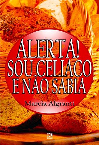 9788581802985: Alerta! Sou celíaco e não sabia (Portuguese Edition)