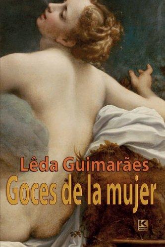 Goces de la mujer (Spanish Edition): Guimar�es, Leda