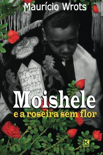 9788581803470: Moishele e a roseira sem flor (Portuguese Edition)