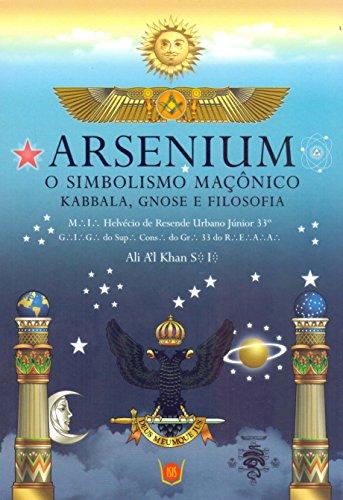 9788581890500: Arsenium: O Simbolismo Maconico - Kabbala, Gnose e Filosofia