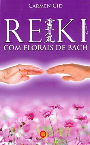 9788581890555: Reiki Com Florais de Bach