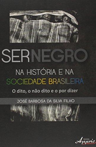 Ser negro na história e na sociedade: Silva Filho, José