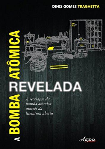 9788581921365: Bomba Atªmica Revelada, A: A Recriacao da Bomba Atªmica Atraves da Literatura Aberta