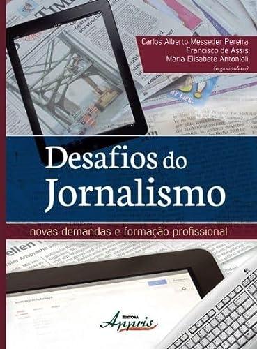 9788581923215: Desafios do Jornalismo: Novas Demandas e Formacao Profissional