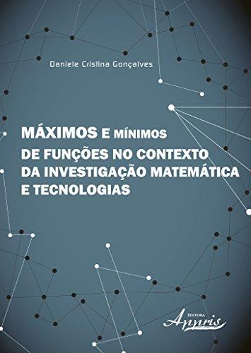 9788581927244: Máximos e Mínimos de Funções no Contexto da Investigação Matemática e Tecnologias (Em Portuguese do Brasil)