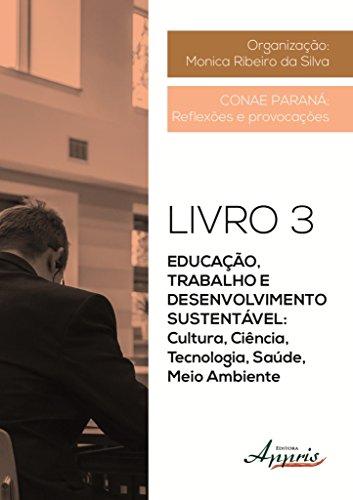 9788581927312: Educação, Trabalho e Desenvolvimento Sustentável. Cultura, Ciência, Tecnologia, Saúde, Meio Ambiente (Em Portuguese do Brasil)