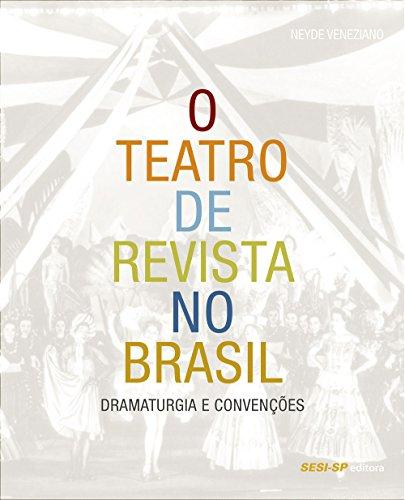 9788582050606: Teatro de Revista no Brasil, O: Dramaturgia e Convecoes