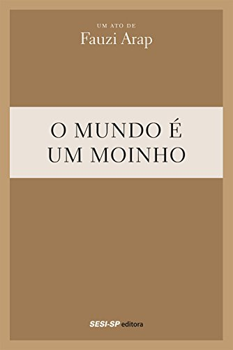 9788582054697: Mundo e um Moinho, O - Teatro Popular do Sesi