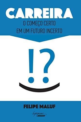 9788582110713: Carreira. O Começo Certo em Um Futuro Incerto (Em Portuguese do Brasil)